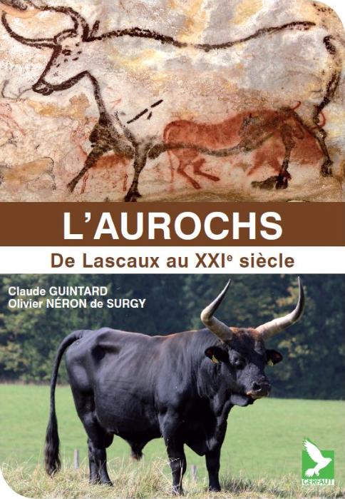 L'Aurochs, de Lascaux au XXIe siècle